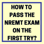 How to Pass the NREMT Exam on Your First Try