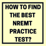 What Are the Best NREMT Practice Test Questions?