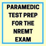 Paramedic Test Prep for the NREMT Exam
