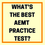 What Is the Best AEMT Practice Test?