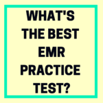 What's the Best EMR Practice Test?