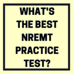 What's the Best NREMT Practice Test?