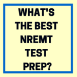What's the Best NREMT Test Prep?